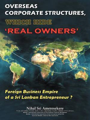 Overseas Corporate Structures, Which Hide 'Real Owners': Foreign Business Empire of a Sri Lankan Entrepreneur ?