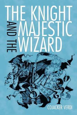 The Knight and the Majestic Wizard