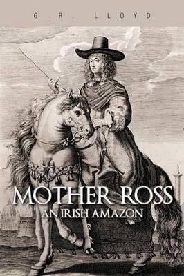 Mother Ross: An Irish Amazon