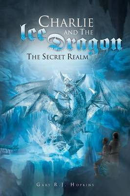 Charlie and the Ice Dragon: The Secret Realm