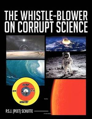 THE Whistle-Blower on Corrupt Science