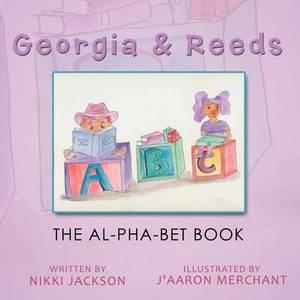 Georgia & Reeds  : The Al-Pha-Bet Book