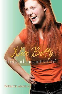Nice Betty: A Legend Larger Than Life