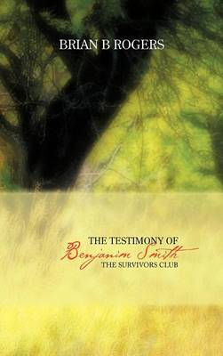 The Testimony of Benjanim Smith: The Survivors Club