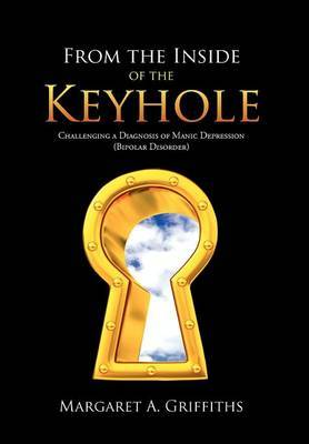 From the Inside of the Keyhole: Challenging a Diagnosis of Manic Depression (Bipolar Disorder)