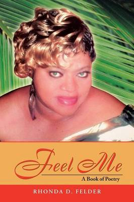 Feel Me: A Book of Poetry