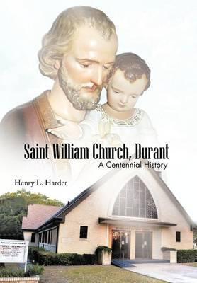 Saint William Church, Durant: A Centennial History