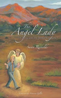 The Angel Lady:  A Journey with My Spiritual Companions