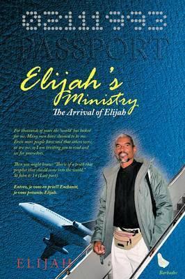 Elijah's Ministry: The Arrival of Elijah