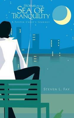 Storms on the Sea of Tranquility: A Foster Child's Journey