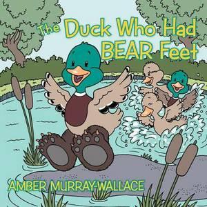 The Duck Who Had BEAR Feet
