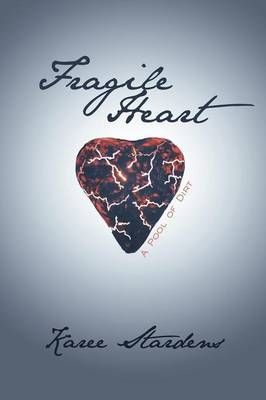 Fragile Heart: A Pool of Dirt