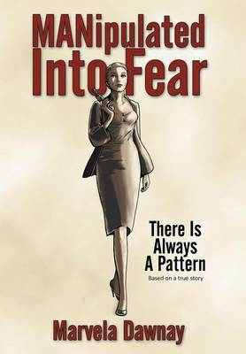 MANipulated Into Fear: There Is Always A Pattern