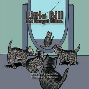 Little Bill The Bengal Kitten: The Black Smoke Kitten