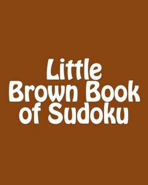 Little Brown Book of Sudoku: A Collection of Fun, Large Print Sudoku Puzzles