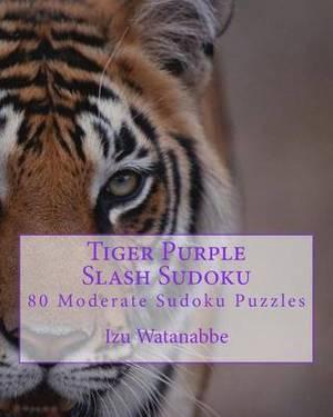 Tiger Purple Slash Sudoku: 80 Moderate Sudoku Puzzles
