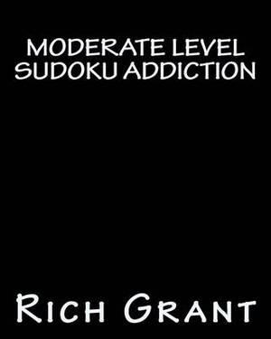 Moderate Level Sudoku Addiction: An Addicting Collection of Sudoku Puzzles