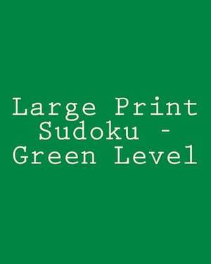 Large Print Sudoku - Green Level: Easy to Read, Large Grid Sudoku Puzzles