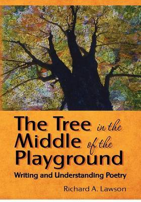 The Tree in the Middle of the Playground: Writing and Understanding Poetry