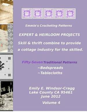 Emmie's Crocheting Patterns: Expert & Heirloom Projects: Fifty-Seven Traditional Patterns -: - Bedspreads & Tablecloths.
