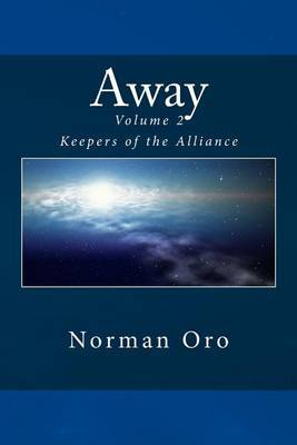 Away (Volume 2: Keepers of the Alliance)