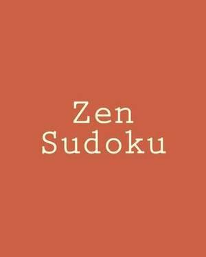 Zen Sudoku: Large Print Sudoku Puzzles