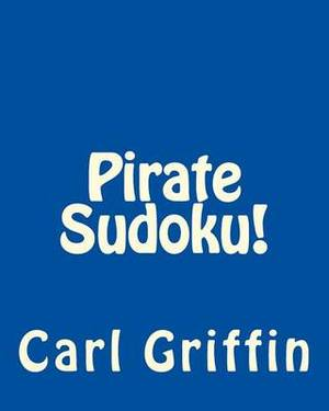 Pirate Sudoku!: Book of Swashbuckling, Logical Puzzles