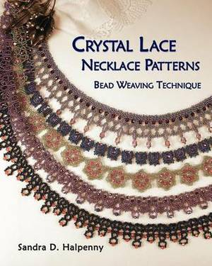 Crystal Lace Necklace Patterns: Bead Weaving Technique