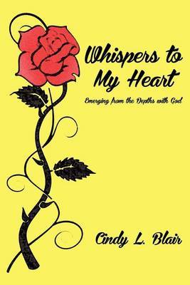 Whispers to My Heart: Emerging from the Depths with God