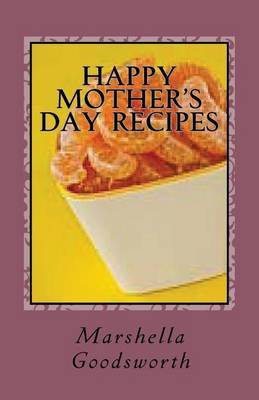 Happy Mother's Day Recipes