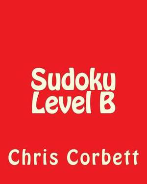 Sudoku Level B: Sudoku Puzzles for Timed Challenges