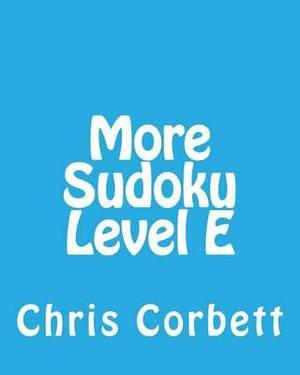 More Sudoku Level E: Medium to Moderate Sudoku Puzzles