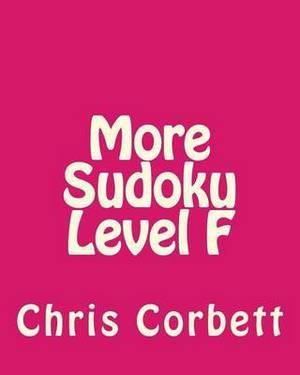 More Sudoku Level F: Moderate Sudoku Puzzles