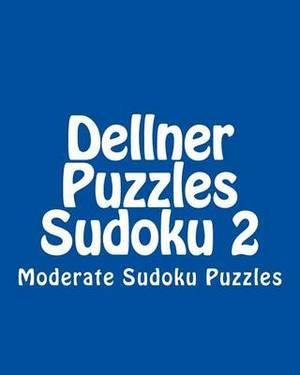 Dellner Puzzles Sudoku 2: Moderate Sudoku Puzzles
