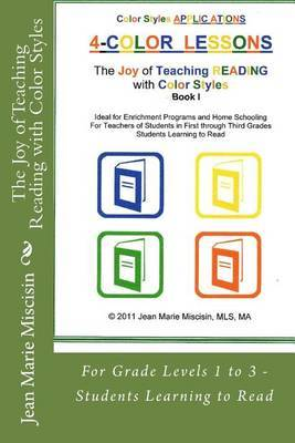 The Joy of Teaching Reading with Color Styles: For Grade Levels 1 to 3 - Students Learning to Read