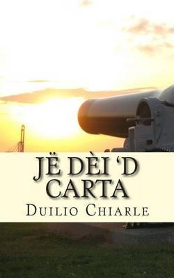 Je Dei 'd Carta: Comedia an Piemonteis an Unich at