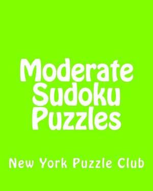 Moderate Sudoku Puzzles: Sudoku Puzzles from the Archives of the New York Puzzle Club