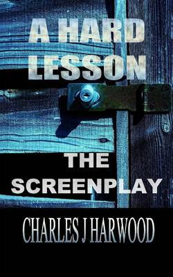 A Hard Lesson the Screenplay