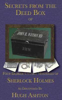 Secrets from the Deed Box of John H Watson, MD: Book Three in the Deed Box Series
