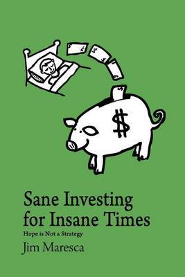 Sane Investing for Insane Times: Hope Is Not a Strategy