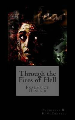 Through the Fires of Hell: Psalms of Despair