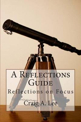A Reflections Guide: Reflections on Focus