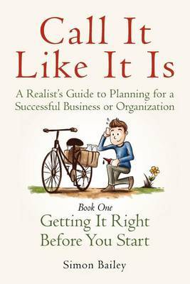 Call It Like It Is: Getting It Right Before You Start