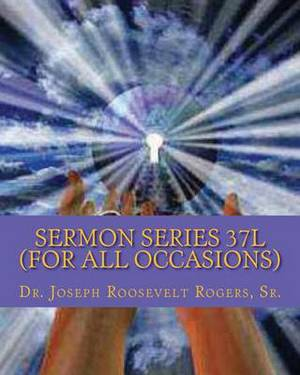 Sermon Series 37l (for All Occasions): Sermon Outlines for Easy Preaching