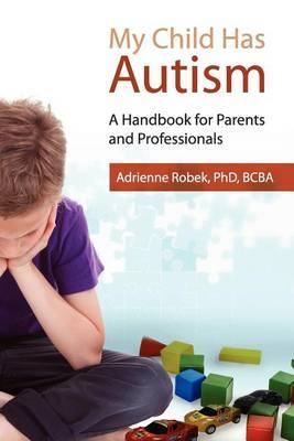My Child Has Autism: A Handbook for Parents and Professionals
