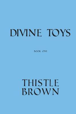 Divine Toys: Book One