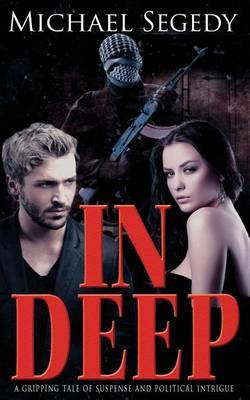 In Deep: A Thriller Romance Set in Latin America