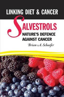 Salvestrols: Nature's Defence Against Cancer: Linking Diet and Cancer