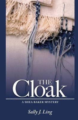 The Cloak: A Shea Baker Mystery