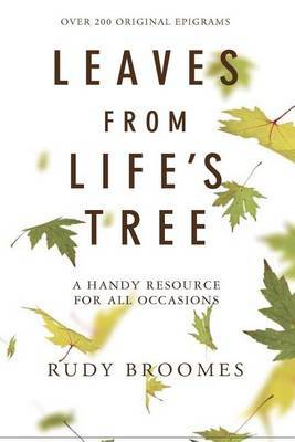 Leaves from Life's Tree: Over 200 Original Epigrams